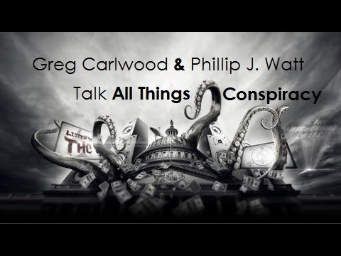 Greg Carlwood and Phillip J. Watt Talk Conspiracy (The HigherSide Chats)