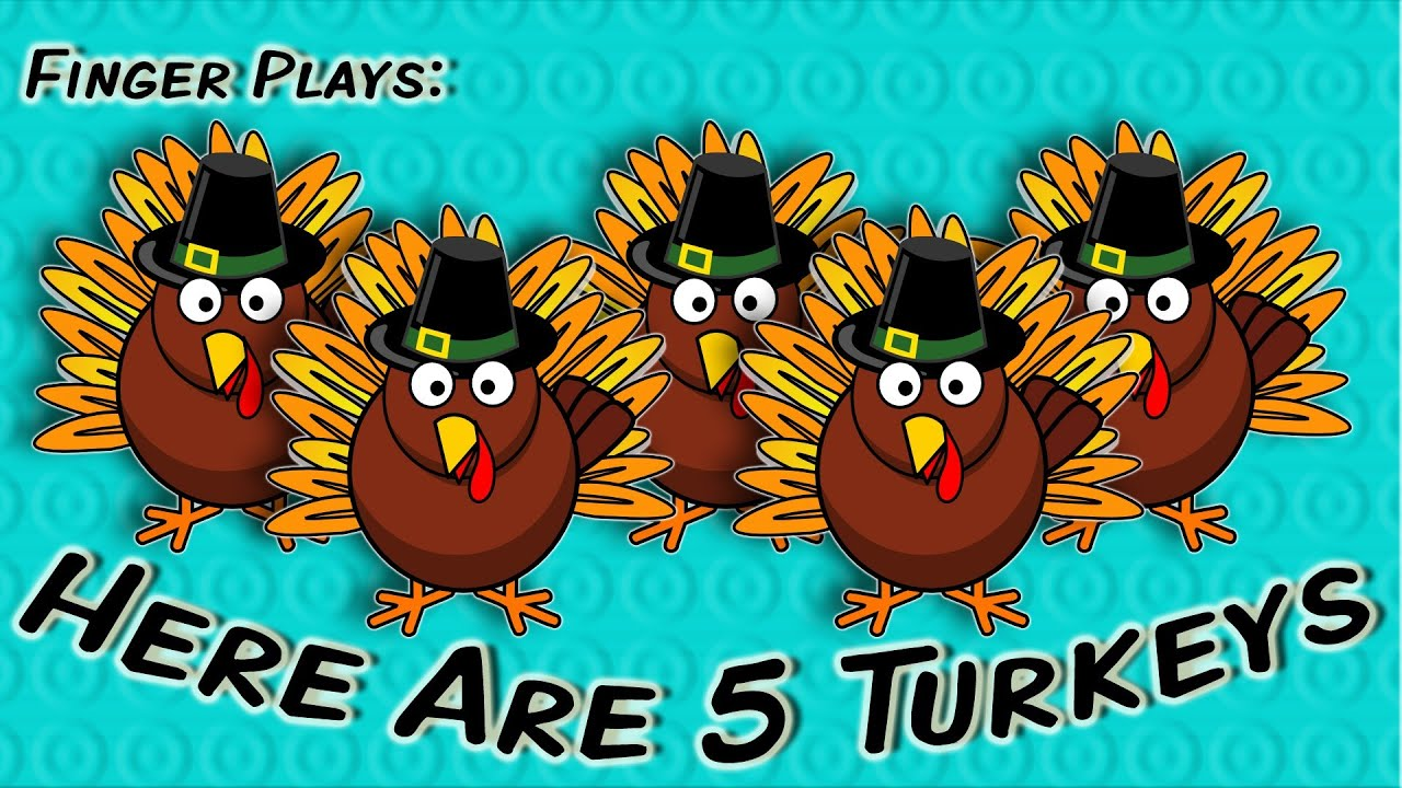 Here Are 5 Turkeys Thanksgiving Finger Play For Children