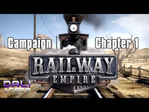 Railway Empire PC Gameplay - Campaign - Chapter 1 - All Tasks Completed