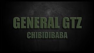 General GTZ  - CHIBIDIBABA - You've got to get up and try! (Official Music Video)