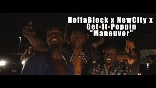 hoffablock x newcity x get it poppin maneuver official music video   shot by shaqgrier