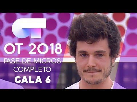 PRIMER PASE DE MICROS (COMPLETO) | Gala 6 | OT 2018