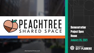 Peachtree Shared Space: Demonstration Project Open House
