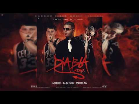Farruko Ft Lary Over, Bad Bunny - Diabla (Oficial Remix)