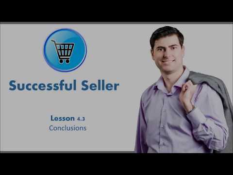 Lesson 4.3 - How to become a Successful Seller - Conclusions