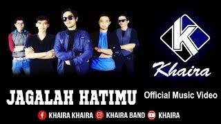 Download Khaira - Jagalah Hatimu.(Klip & Lyrics) (Official Music Video KHAIRA) Mp3