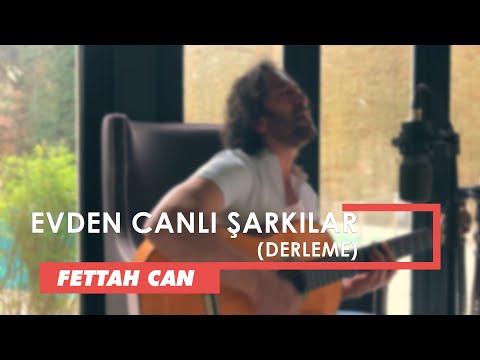 Fettah Can - Evden Canlı Şarkılar (Derleme)