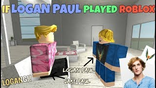 If Logan Paul Played ROBLOX