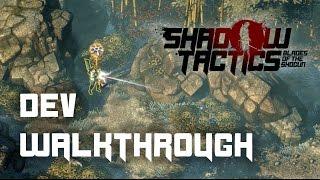 Shadow Tactics: Blades of the Shogun - Developer Walkthrough
