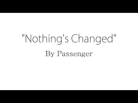 Nothing's Changed - Passenger (Lyrics)