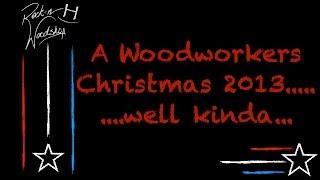 A Woodworker's Christmas.....well Kinda...