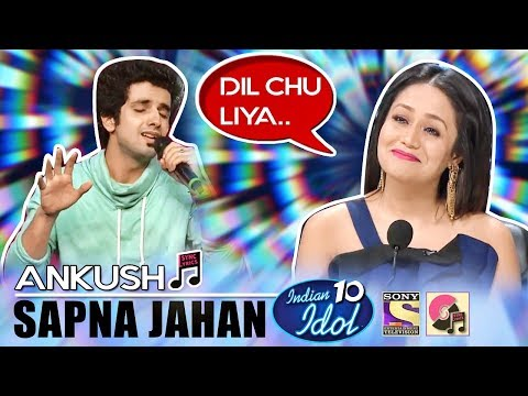Sapna Jahan (Brothers) - Ankush | Indian Idol 10 (2018) | Neha Kakkar | Sony TV