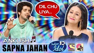 Sapna Jahan (Brothers) - Ankush | Indian Idol 10 (2018) | Neha Kakkar