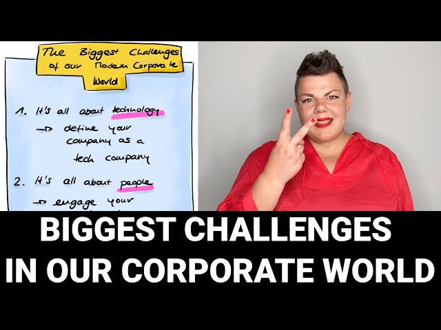 The Biggest Challenges of our Modern Corporate World
