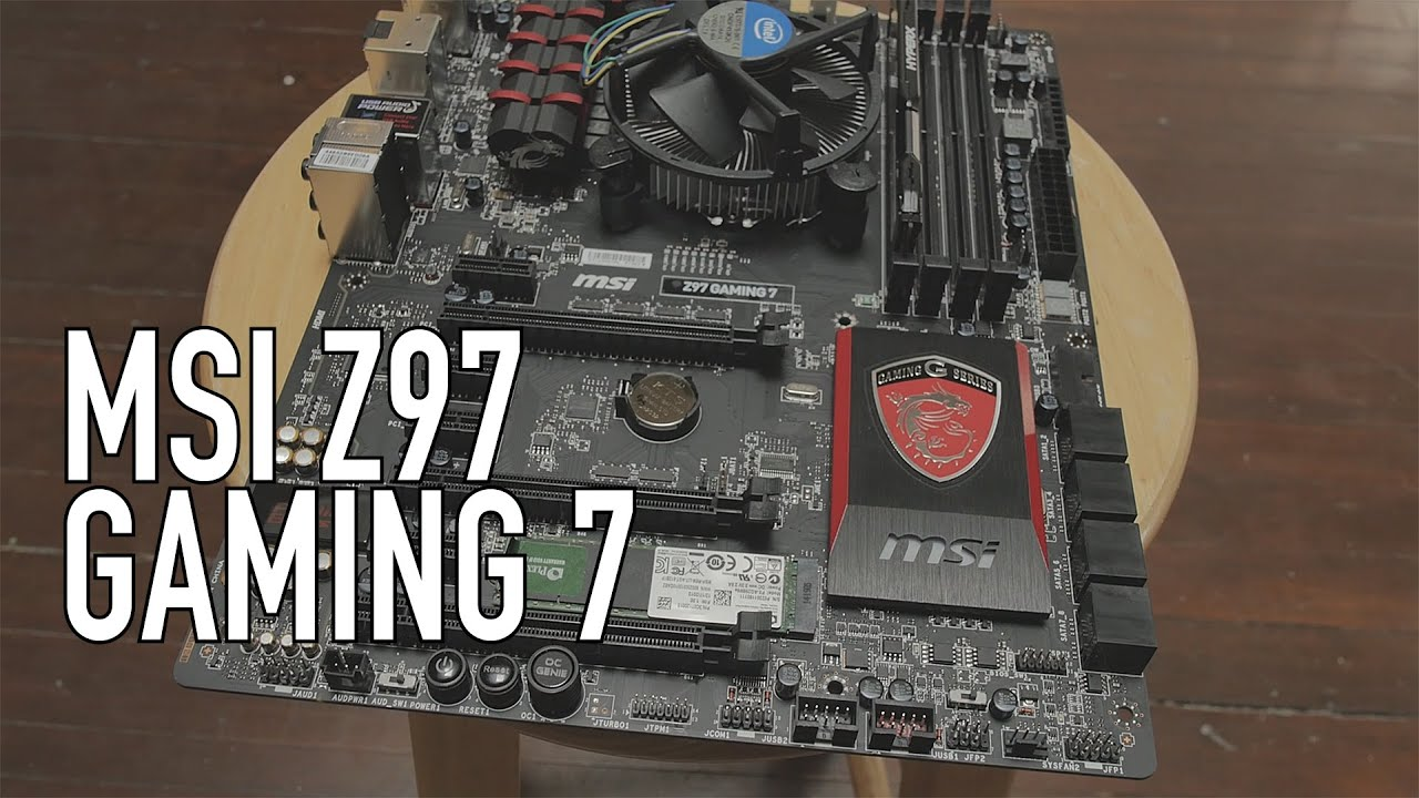MSI Z97 Gaming 7 Motherboard Overview and Benchmarks