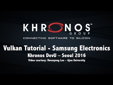 Vulkan Tutorial Samsung - 2016 Khronos DevU Seoul (Korean)