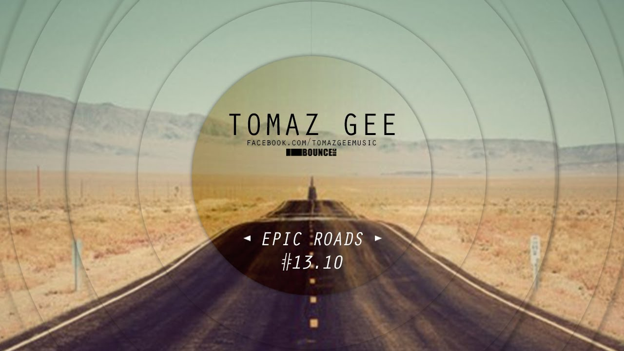 Tomaz gee epic roads episode 10 a journey into nu for Epic deep house