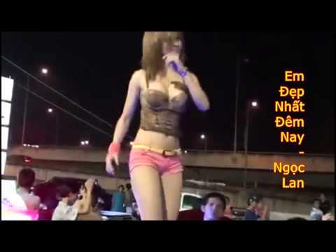 Em Đẹp Nhất Đêm Nay - Ngọc Lan + Hot Girls
