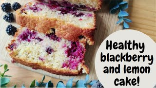 HEALTHY BLACKBERRY AND LEMON CAKE  High protein dessert for weight loss  Easy to make recipe