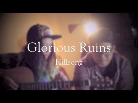 Glorious Ruins - Hillsong Live: Dominic & Sam (cover)