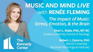 "Music and Mind LIVE with Renée Fleming, Ep. 17: ""The Impact of Music: Stress, Emotion, & the Brain"""