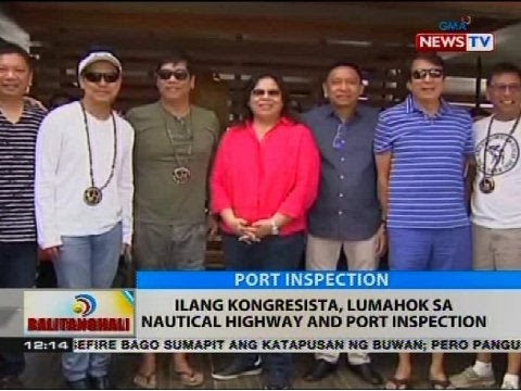 BT: Ilang kongresista, lumahok sa nautical highway and port inspection