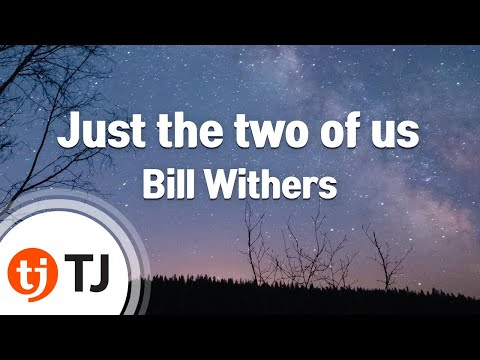 [TJ노래방] Just the two of us - Bill Withers ( - ) / TJ Karaoke