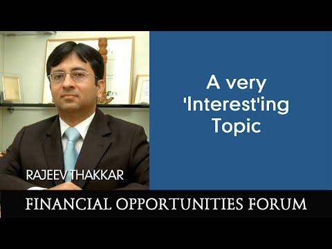 A Very 'Interest'ing Topic By Rajeev Thakkar