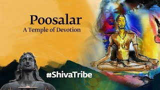 Poosalar -  A Temple of Devotion | Shiva Devotees Unraveled