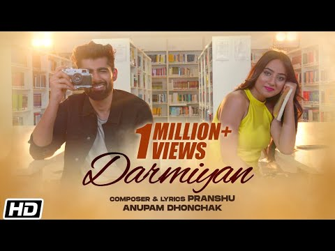Darmiyan | Anupam Dhonchak | Pranshu | Bennett University | Latest Hindi Songs 2020