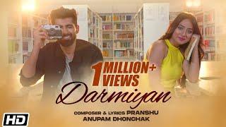 Darmiyan | Anupam Dhonchak | Pranshu | Bennett University | Latest Hindi Songs 2020