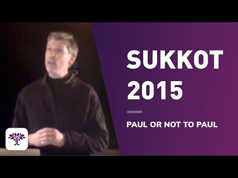 "Sukkot 2015   ""Paul or not to Paul"""