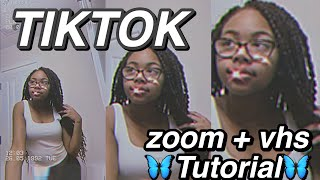 SUPER EASY SMOOTH ZOOM IN+VHS TIKTOK TUTORIAL    how to: aesthetic, trendy zoom effect for tiktok!!