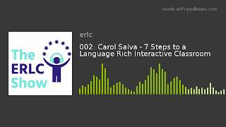 002: Carol Salva - 7 Steps to a Language Rich...