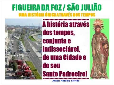 Figueira da Foz / S Julião = A história através dos tempos, conjunta e indissociável