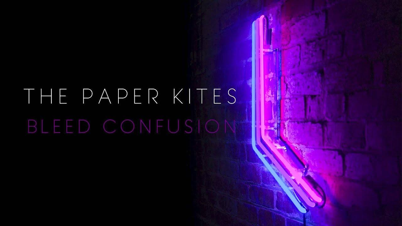 bleed-confusion-thepaperkitesband