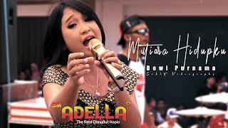 Download Lagu Muatiara Hidupku - Dewi Purnama OM.ADELLA Live Muarareja - Kota Tegal mp3