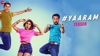 #Yaaram Teaser   Prateik Babbar, Siddhanth Kapoor, Ishita Raj, Subha Rajput