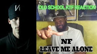 AN OLD SCHOOL KTF REACTION... | NF - Leave Me Alone -REACTION