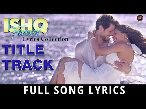 Ishq Forever (Title Track) Full Lyrics Song - Jubin Nautiyal & Palak Muchhal