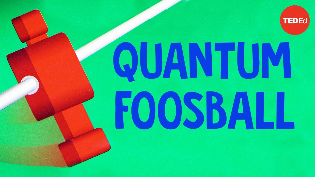 Can you win a game of quantum foosball? - Matteo Fadel