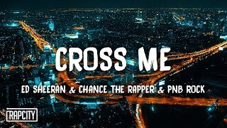 Ed Sheeran Cross Me ft Chance The RapperPnB Rock