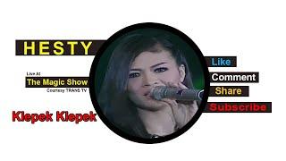 HESTY [Klepek Klepek] Live At The Magic Show (12-12-2014) Courtesy TRANS TV Mp3