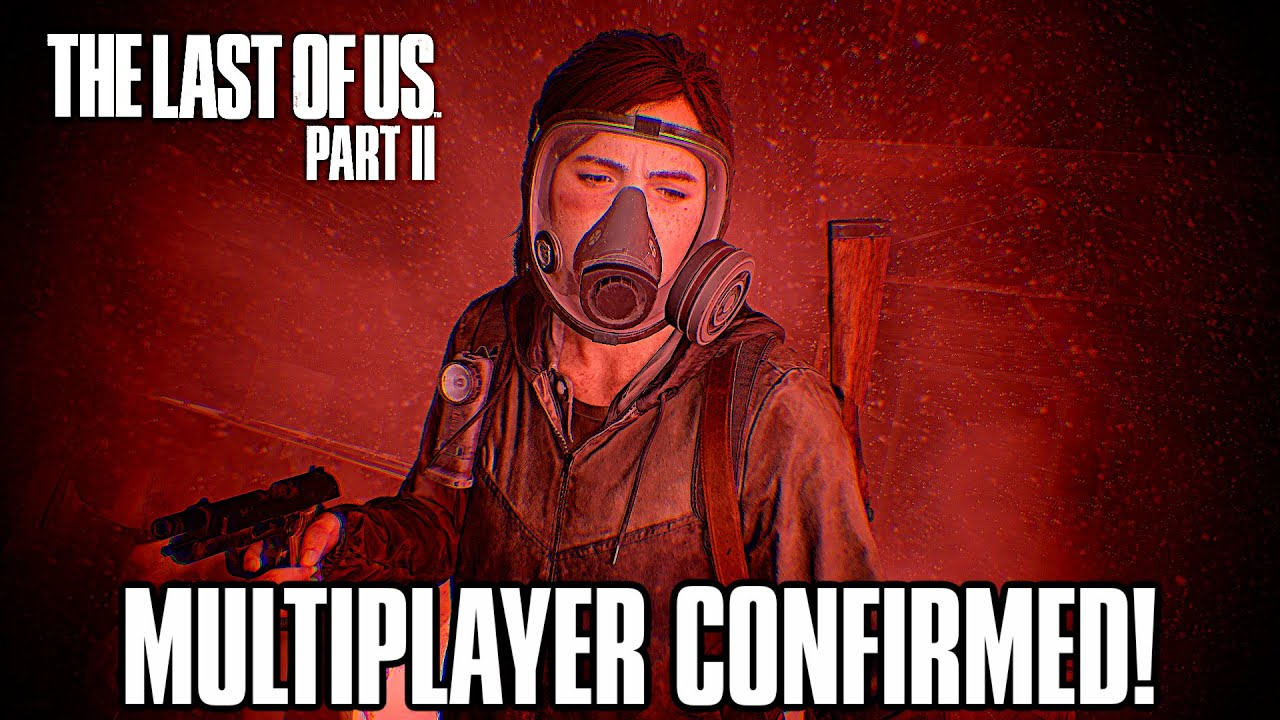 The Last of Us 2: MULTIPLAYER CONFIRMED - NEW UPDATE + INFO thumbnail