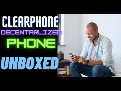 Clearphone Decentralized Phone UNBOXED!