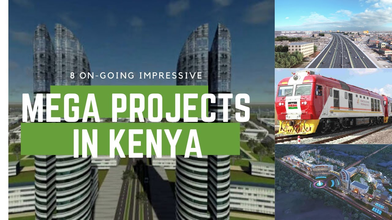 8 On-going Impressive Mega Construction Projects in Kenya 2021