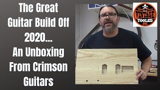 The Great Guitar Build Off 2020...An Unboxing From Crimson Guitars