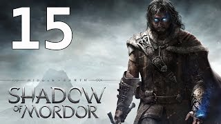 Middle Earth Shadow of Mordor Walkthrough Gameplay Part 15 No Commentary PS4 Xbox One