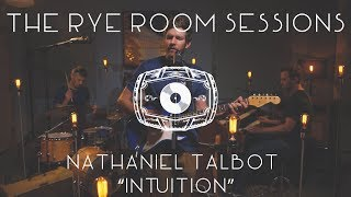 "The Rye Room Sessions - Nathaniel Talbot ""Intuition"" LIVE"