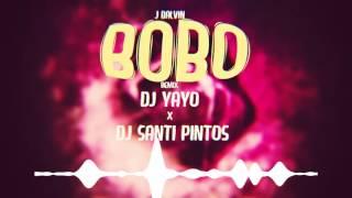 Bo Bo DJ YAYO Ft DJ SANTI PINTOS J Balvin Remix
